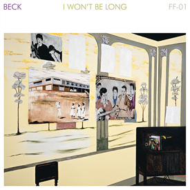 Beck - I Won't Be Long
