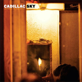 Cadillac Sky - Letters in the Deep