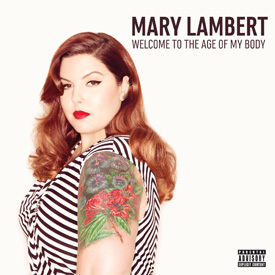 Mary Lambert - Welcome To The Age Of My Body