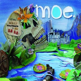moe. - What Happened To The La Las